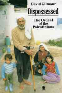 Dispossessed: The Ordeal of the Palestinians, by David Gilmour, 1982.